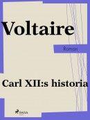 """Enligt den franska filosofen och författaren Voltaire var Karl XII """"den märkvärdigaste man som någonsin levat på jorden"""" - ett eftermäle som spreds till hela världen, mycket tack vare detta verk utgivet endast tretton år efter kungens..."""