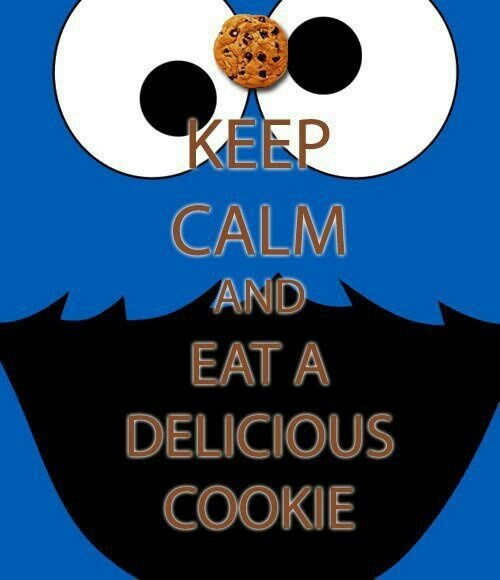 Keep Calm And Eat A Delicious Cookie
