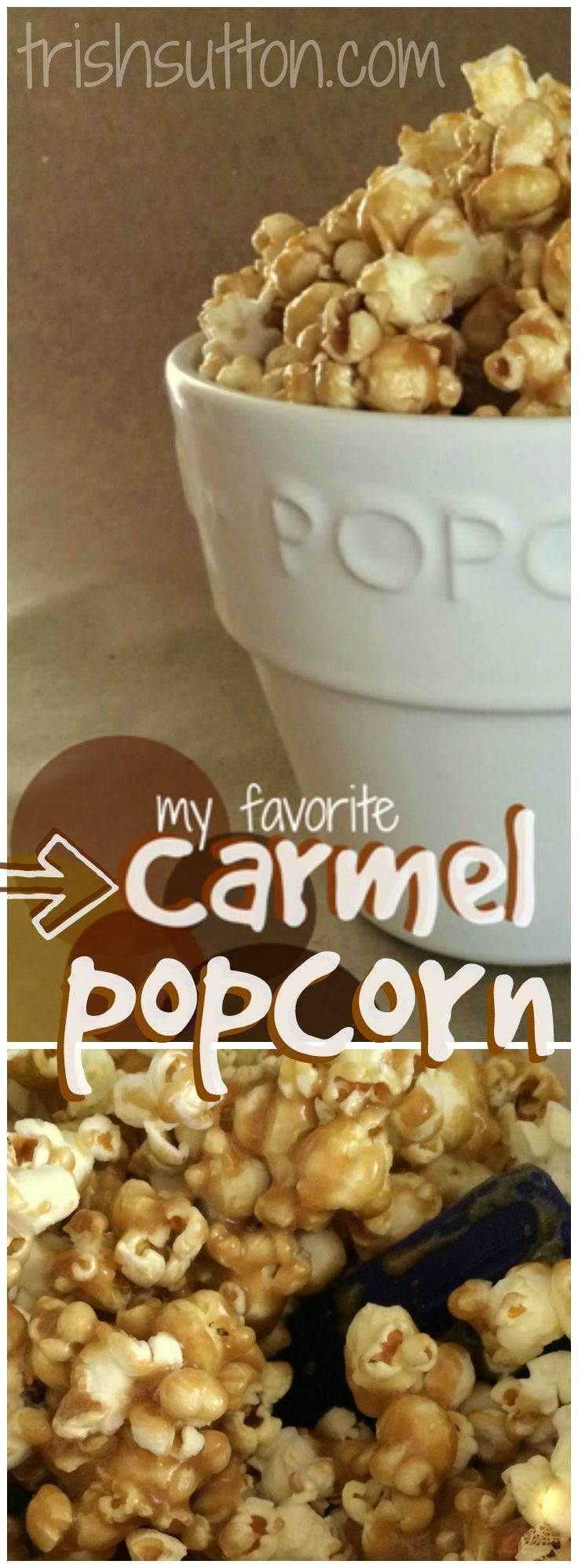My Favorite Carmel Popcorn Recipe that can be made chewy or crunchy; whichever you desire. TrishSutton.com