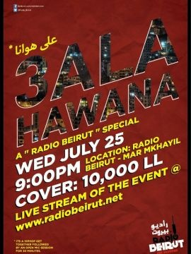 Radio Beirut Presents: 3ala Hawana, Live Music, Radio Beirut is holding a Hip-Hop get together followed by an open mic session. The show will feature rappers Zeinedine, Edd (from Fareeq al Atrash), El Rass, and DJ Lethal Skillz.    Entrance Fee: 10...