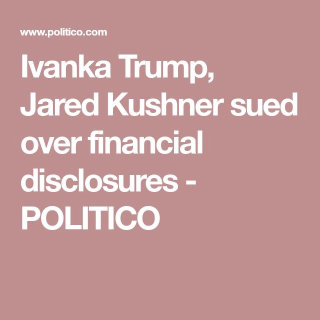 Ivanka Trump, Jared Kushner sued over financial disclosures - POLITICO