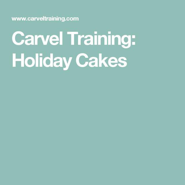 Carvel Training: Holiday Cakes