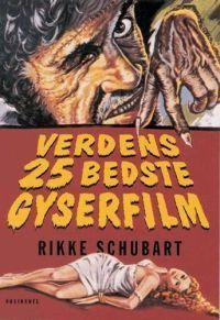 """""""Verdens 25 bedste gyserfilm"""" av Rikke Schubart"""