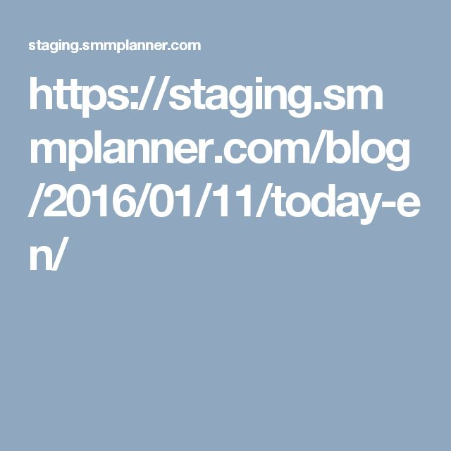 https://staging.smmplanner.com/blog/2016/01/11/today-en/
