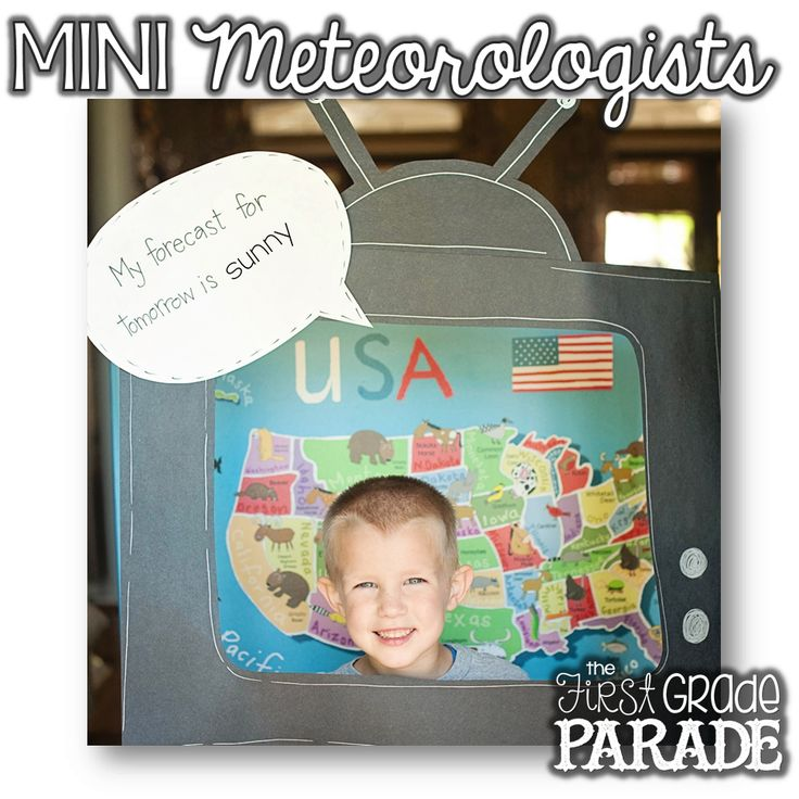 Mini Meteorologists report the daily weather and tomorrow's forecast.  Take pics and bind into class book!