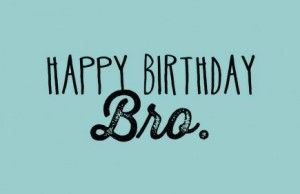 Happy-Birthday-quotes for brother
