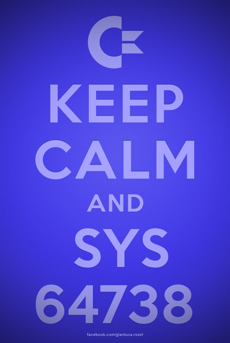 keep calm and sys64738  #c64 #commodore #8bit #retrocomputer