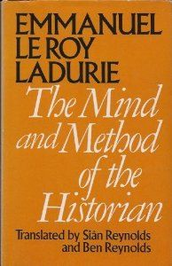 Emmanuel Le Roy Ladurie, The Mind and Method of the Historian