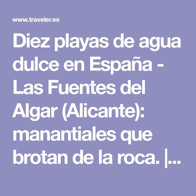 Diez playas de agua dulce en España - Las Fuentes del Algar (Alicante): manantiales que brotan de la roca. | Galería de fotos 2 de 10 | Traveler
