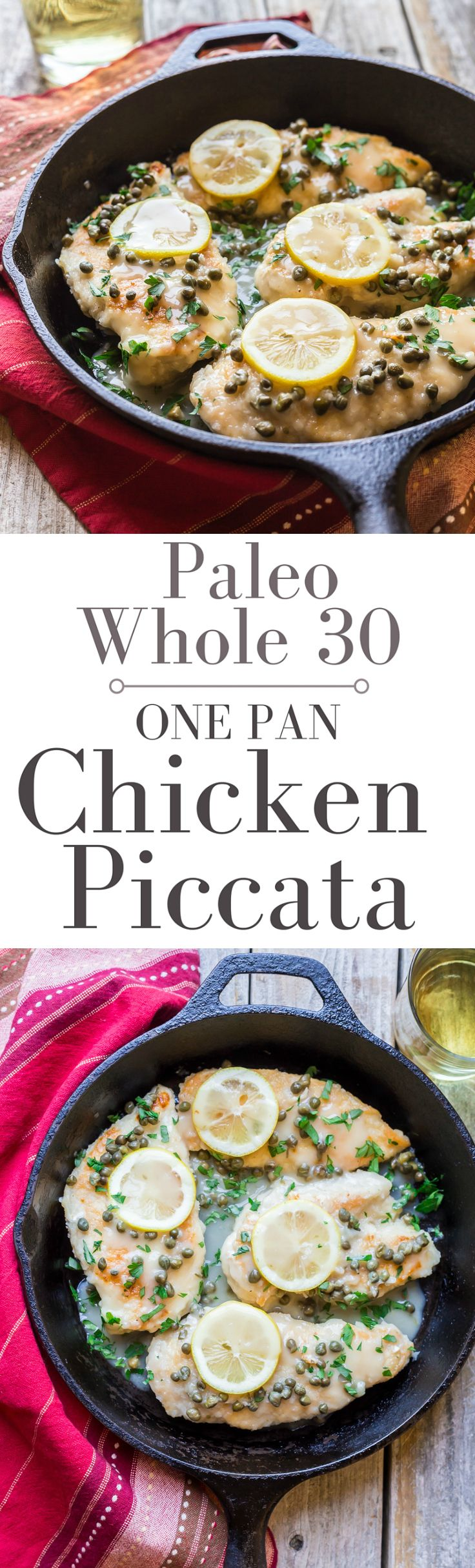 Easy Weeknight Chicken Piccata,ready in less than 30 Minutes! This recipe is Low Carb, Paleo, Whole 30, low calorie, gluten free, and dairy free