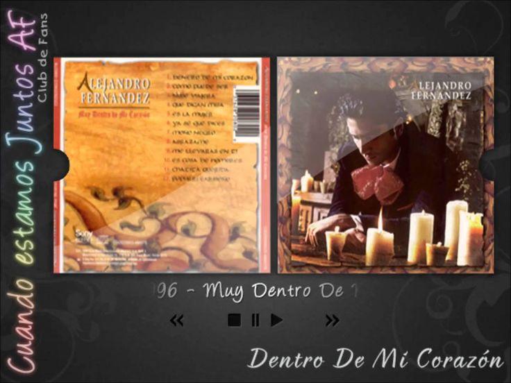 Alejandro Fernández, Muy ♡❤ ❤♡Dentro De Mi Corazón - Dentro De Mi Corazón (Ar..♡❤ ❤♡.