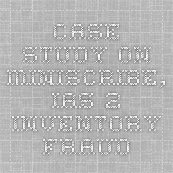 Inventory fraud by miniscribe inc