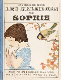 """Comtesse de Ségur, """"Les Malheurs de Sophie,"""" Alfred Mame et Fils, 1930. Illustrations de Marie-Madeleine Franc-Nohain."""
