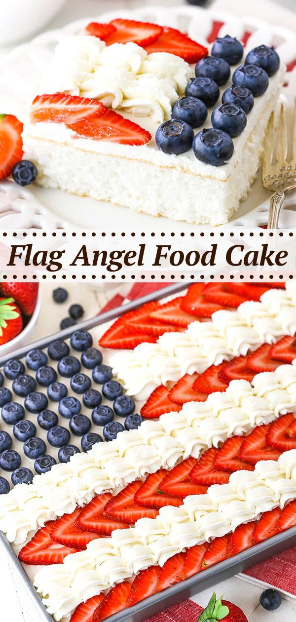 Angel Food Flag Cake Perfect Fourth Of July Dessert Recipe In 2020 Angel Food Food Yummy Food Dessert