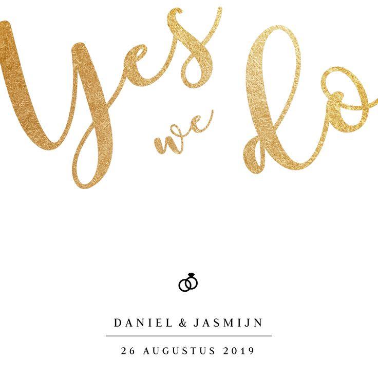 Clean en hippe trouwkaart met YES WE DO in gouden kalligrafie letters. Super stijlvol!