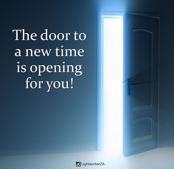 The door to a new time is opening for you! #NewBeginnings