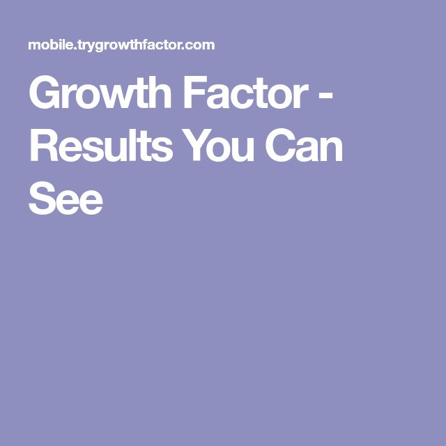 Growth Factor - Results You Can See