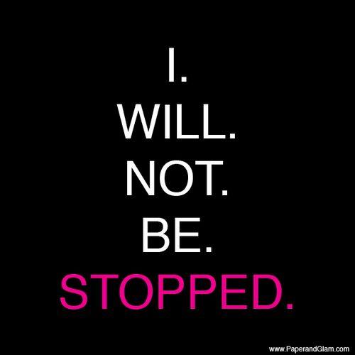 I. Will. Not. Be. Stopped. #strength #chronic #pain #illness #chronically_ill #health