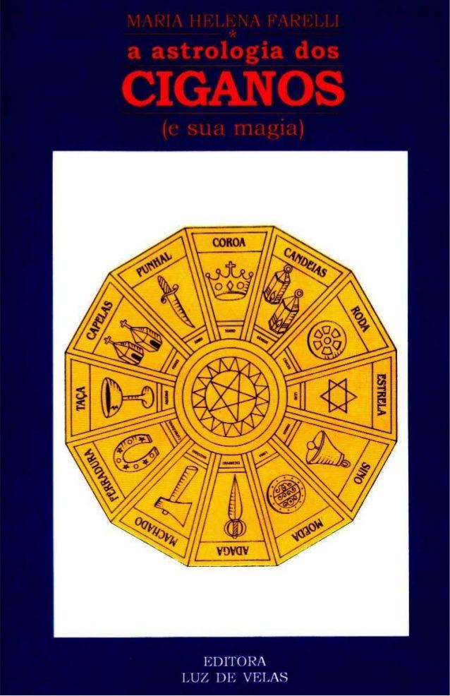 A astrologia dos_ciganos_e_a_sua_magia_-_maria_helena_farelli by Marcio Lima via slideshare