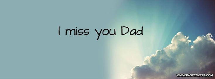Missing Dad Quotes | Miss You Dad Cover Comments ...  Missing Dad Quo...