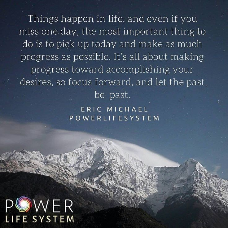 It's all about making progress toward accomplishing your desires, so focus forward, and let the past be past. - Eric Michael #forward #powerlifesystem