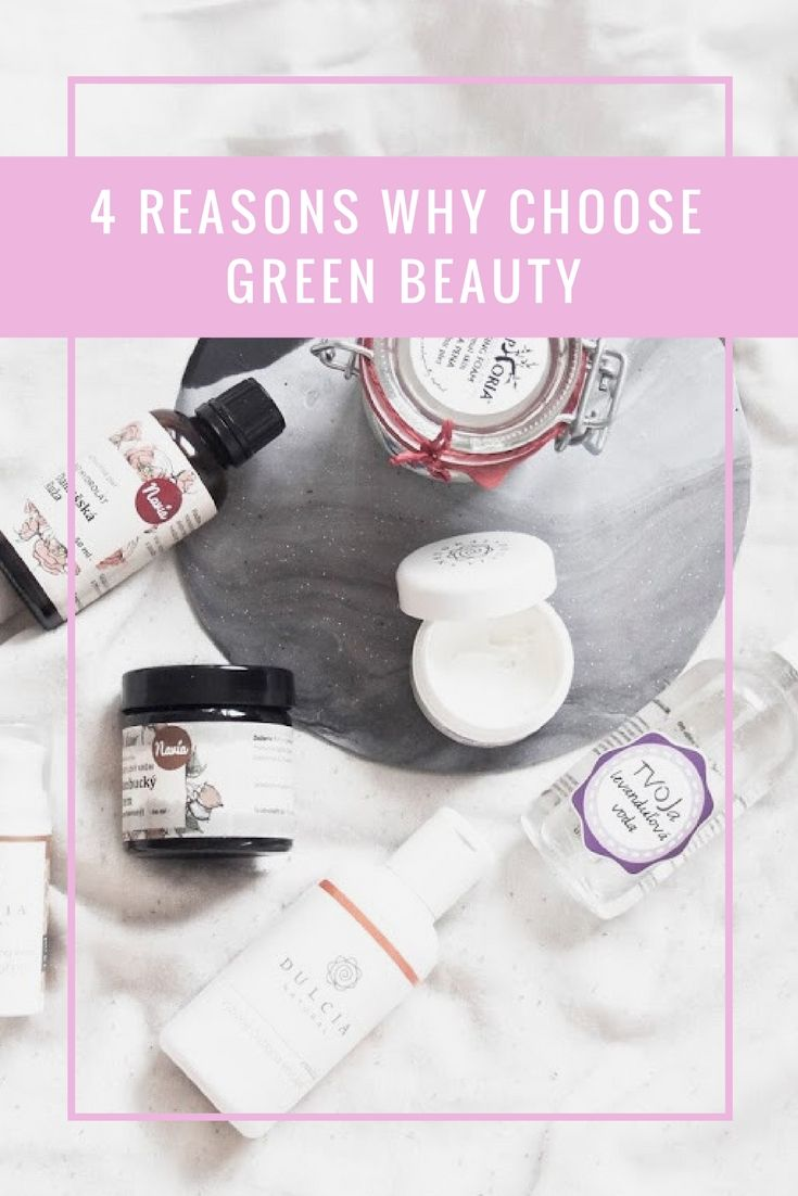 4 reasons why choose green beauty