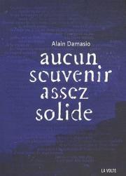 Aucun souvenir assez solide- Alain Damasio