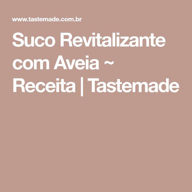 Suco Revitalizante com Aveia ~ Receita | Tastemade