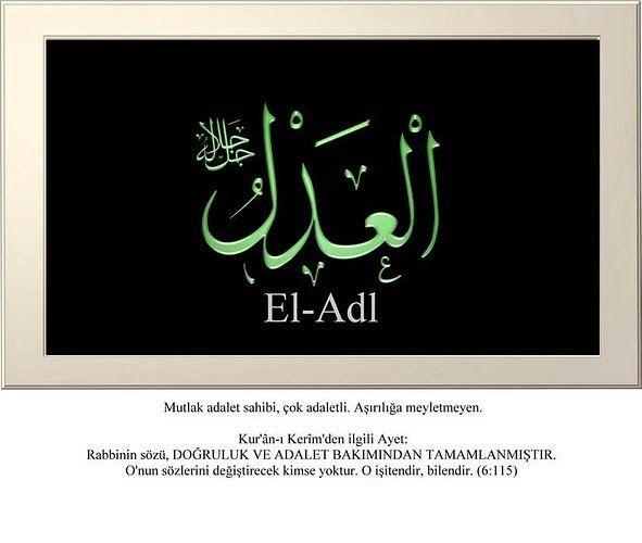 Mutlak adil, çok adaletli. #ElAdl #Esmaül #Hüsna