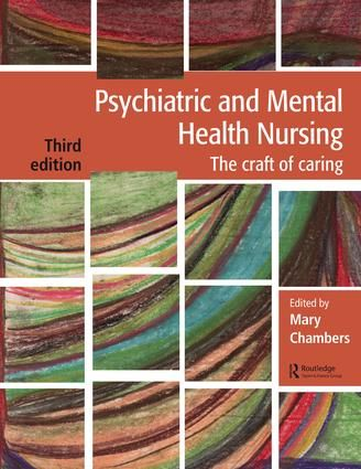 Psychiatric and Mental Health Nursing: The craft of caring, 3rd Edition (Paperback) book cover