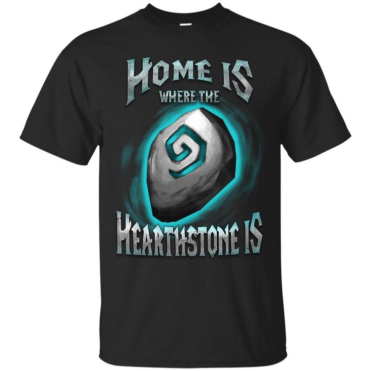 Hearthstone Heroes Of Warcraft Home Is Where The Hearthstone Is T shirts Hoodies