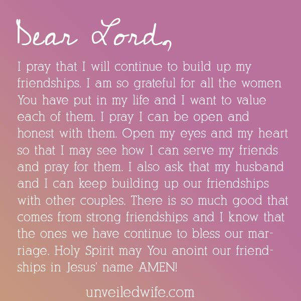 Prayer: Building Friendships --- Dear God, I pray that I will continue to build up my friendships. I am so grateful for all the women You have put in my life and I want to value each of them. I pray I […]… Read More Here http://unveiledwife.com/prayer-building-friendships/
