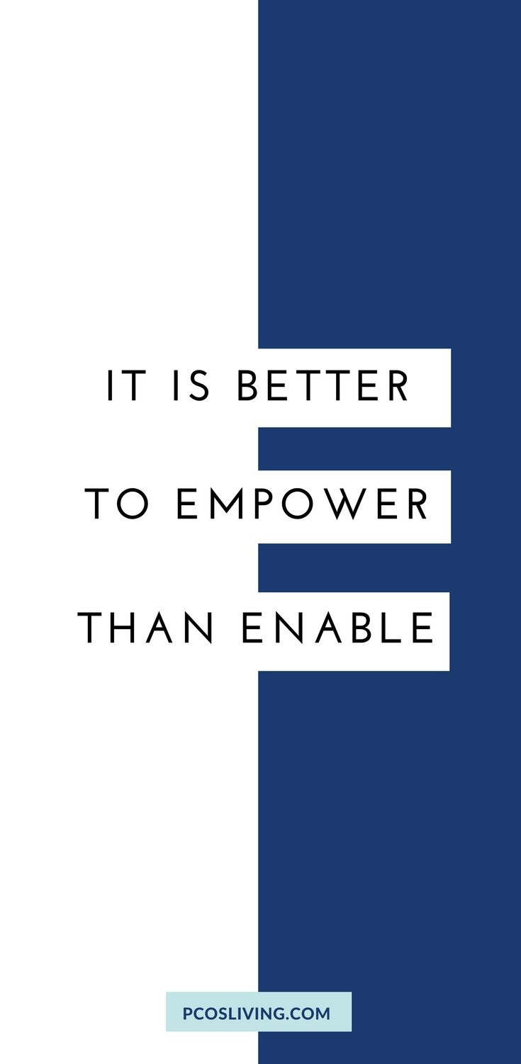 Make the choice to empower rather than enable. // Quotes about Support // Mindset // Quotes about change // PCOS Support | PCOSLiving.com