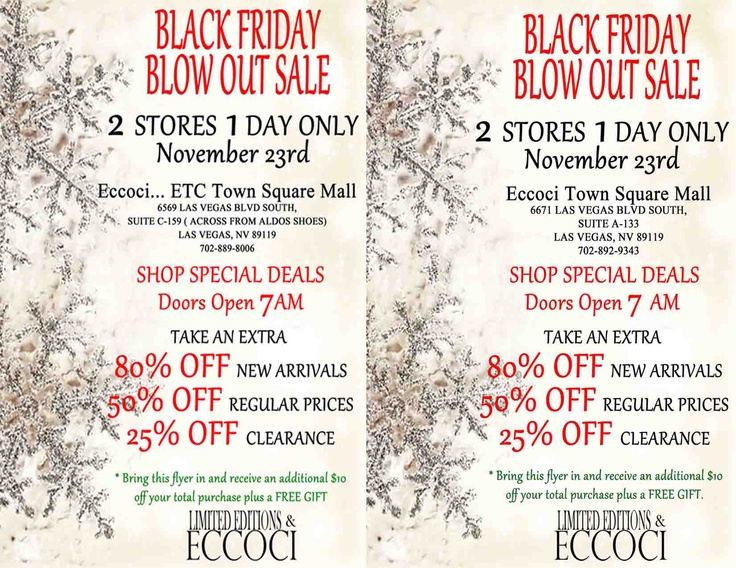 THE BIGGEST DISCOUNTS AND SPECIAL GIFT!!! PRESENT THIS FLYER OR EMAIL .. RECEIVE A FREE GIFT PLUS A $10.00 OFF YOUR TOTAL PURCHASE ...1 DAY ONLY BLACK FRIDAY 11/23/2012 BOTH LOCATIONS IN TOWN SQUARE LAS VEGAS!!!! (ECCOCI TOWN SQUARE Suite A  -133 702-892-9343) & OUR NEWLY GRAND OPENED STORE (ECCOCI…etc Suite 6569 702-889-8006) OFFERING TRENDSETTING FASHIONS FOR THE YOUNG PROFESSIONAL FILLED WITH THE ECCOCI AND ETCETERA FASHION LINE!!!