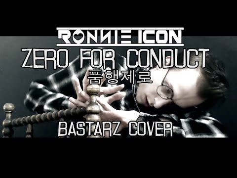 RONNIE ICON - ZERO FOR CONDUCT (품행제로) [BASTARZ (바스타즈) COVER]