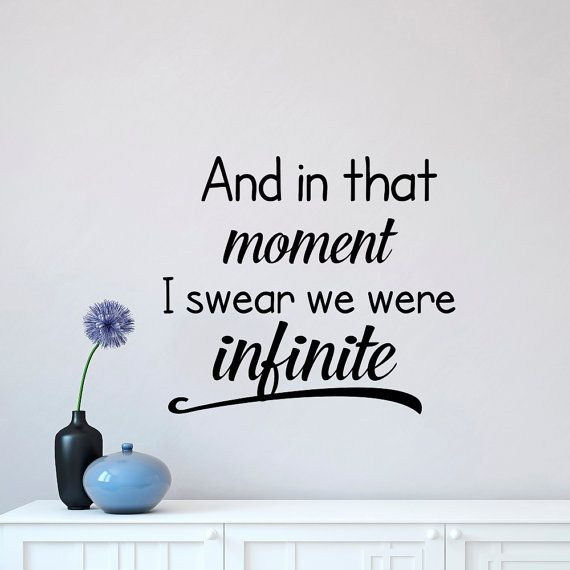 Love Wall Decal Quote And In That Moment I Swear We Were Infinite  Inspirational Quote Vinyl Part 70