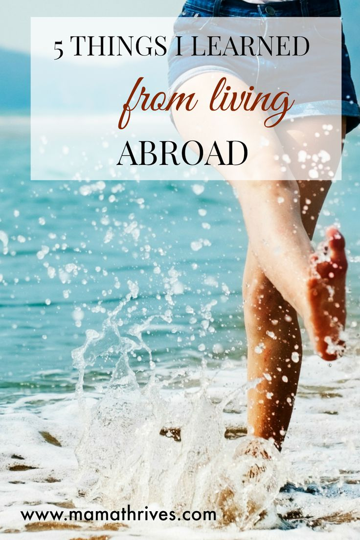 Dreaming of leaving winter behind and moving to a sunny place? Don't miss these 5 key things I learned from living abroad.
