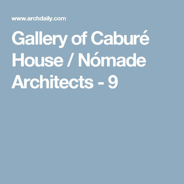 Gallery of Caburé House / Nómade Architects - 9