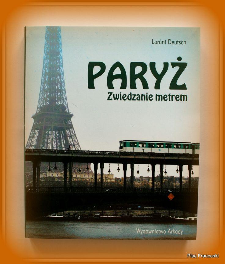 """Książka dla Ciebie i na prezent w księgarni PLAC FRANCUSKI """" Paryż zwiedzanie metrem""""  to nietypowe podejście do zwiedzania Paryża. Świetne zdjęcia i historia  Paryża stacja  po stacji."""