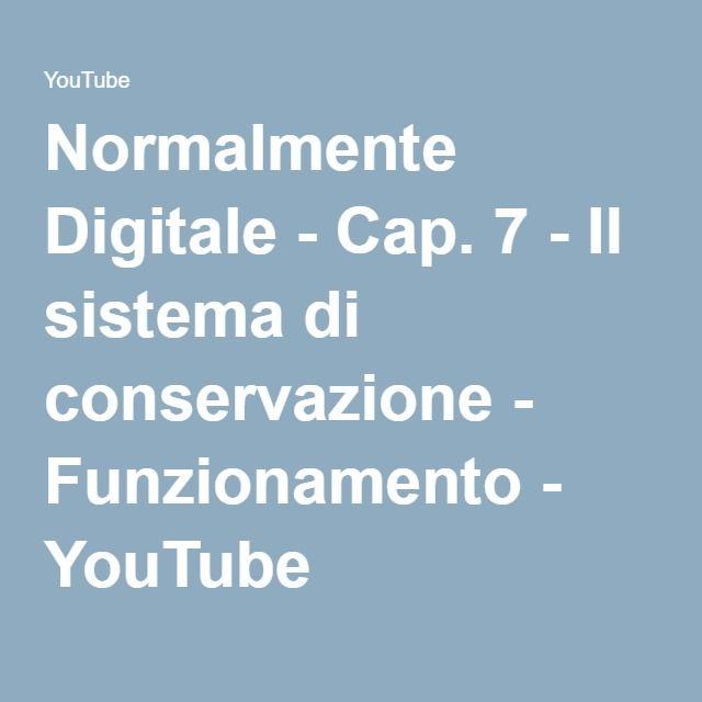 Normalmente Digitale - Cap. 7 - Il sistema di conservazione - Funzionamento - YouTube