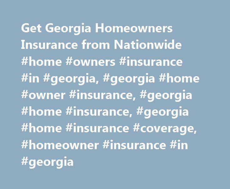 Get Georgia Homeowners Insurance from Nationwide #home #owners #insurance #in #georgia, #georgia #home #owner #insurance, #georgia #home #insurance, #georgia #home #insurance #coverage, #homeowner #insurance #in #georgia http://pennsylvania.nef2.com/get-georgia-homeowners-insurance-from-nationwide-home-owners-insurance-in-georgia-georgia-home-owner-insurance-georgia-home-insurance-georgia-home-insurance-coverage-homeowner-in/  # Georgia Homeowners Insurance Search all Georgia Agents Georgia…