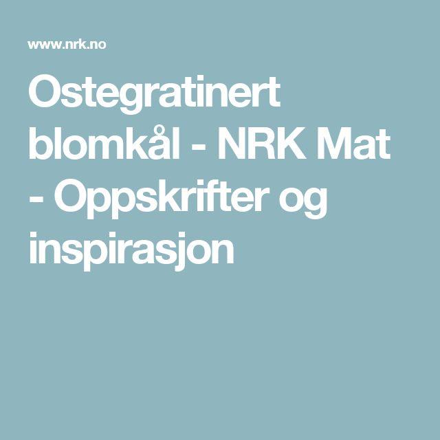 Ostegratinert blomkål - NRK Mat - Oppskrifter og inspirasjon