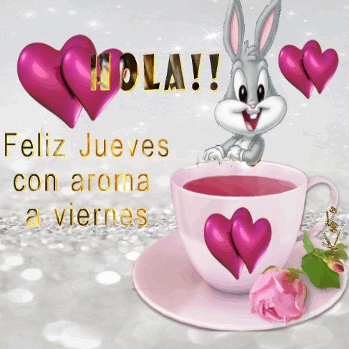 Feliz jueves,con aroma a viernes ,buen día !           Feliz jueves   con aroma   a viernes !!