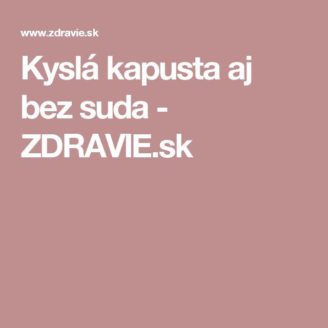 Kyslá kapusta aj bez suda - ZDRAVIE.sk