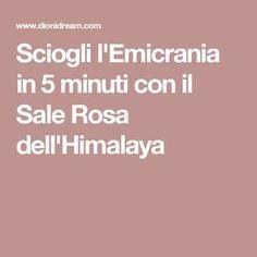 Sciogli l'Emicrania in 5 minuti con il Sale Rosa dell'Himalaya