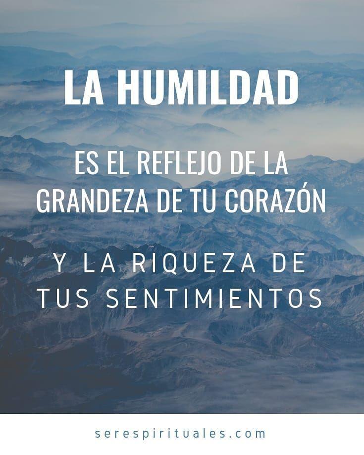 Ante Todo Humildad Comparte Con Tus Seres Amados Síguenos A Serespirituales Frases Sobre La Humildad Frases Judías Frases Motivadoras