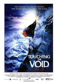 Touching the Void ; The amazing true story of two climbers and their perilous journey up the west face of Siula Grande in the Peruvian Andes in 1985.