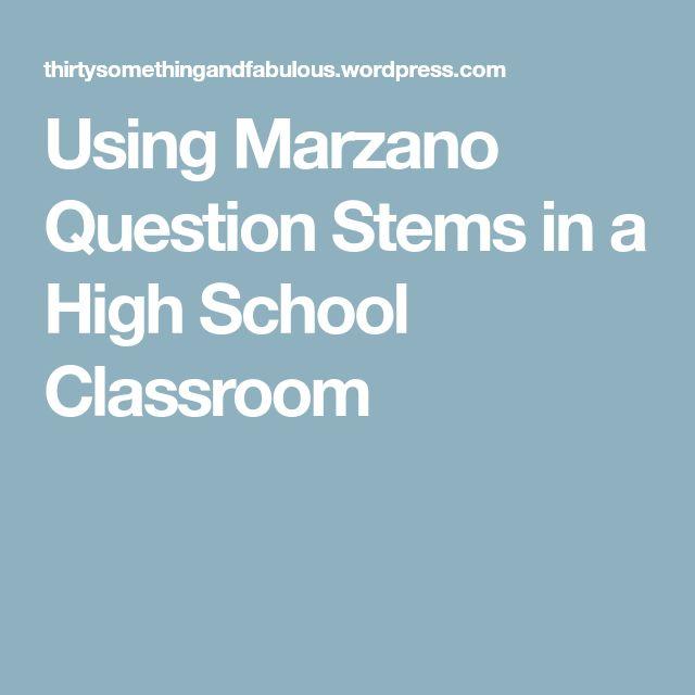Using Marzano Question Stems in a High School Classroom