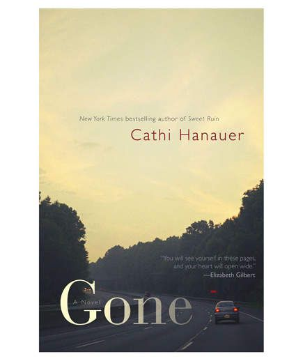Gone, by Cathi Hanauer   A favorite book is like a treasured friend: It entertains you, it offers you guidance, it touches you, it's there when you need it. Thirty-one authors share the books they hold dear.