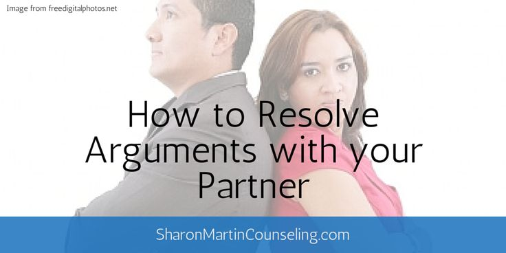 How to Resolve Arguments with your Partner - Sharon Martin Counseling & Personal Growth